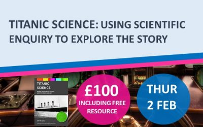 Titanic Science: Using Scientific Enquiry to Explore the Story