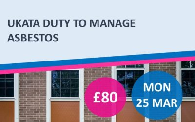 UKATA Duty To Manage Asbestos – Cohort 2