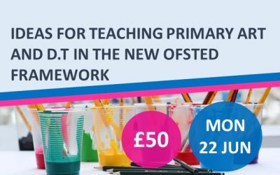 Ideas For Teaching Primary Art And D.T. In The New Ofsted Framework
