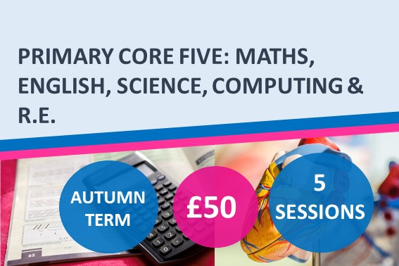 Primary Core Five: Maths, English, Science, Computing and R.E. Autumn 2021