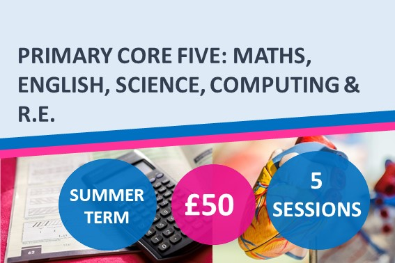 Primary Core Five: Maths, English, Science, Computing and R.E. Summer 2022